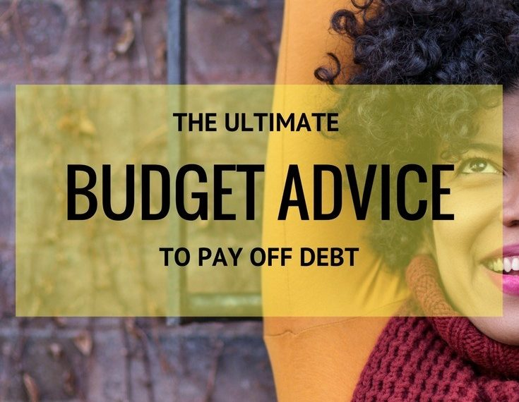 THE ULTIMATE BUDGET ADVICE TO PAY OFF DEBT