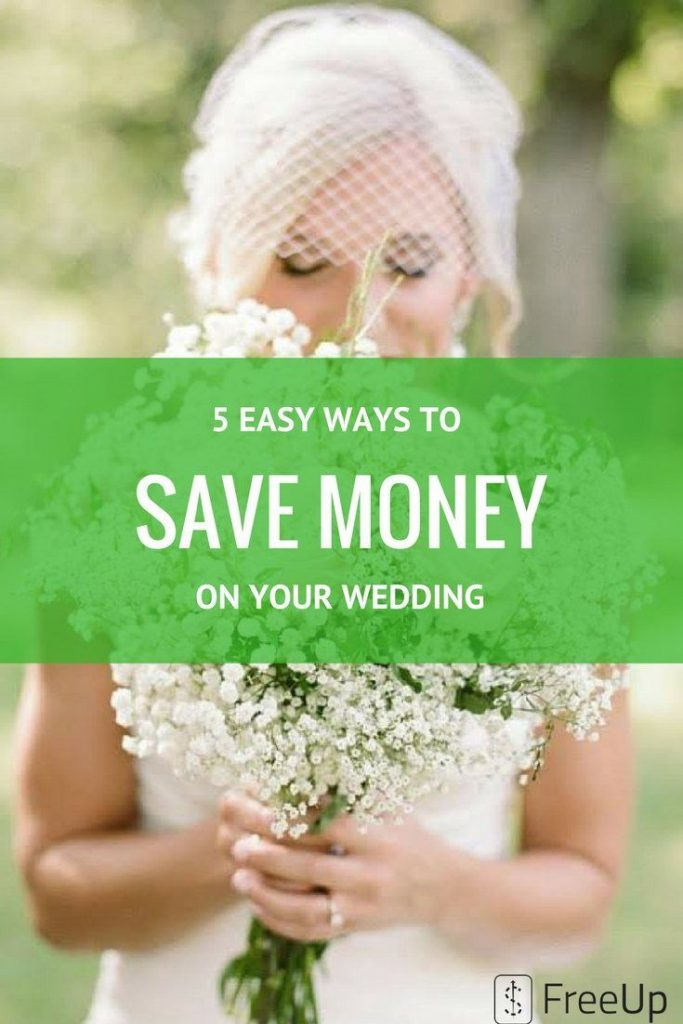 5 EASY WAYS TO SAVE MONEY ON YOUR WEDDING