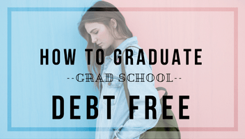 The Art of Graduating Grad School Debt Free